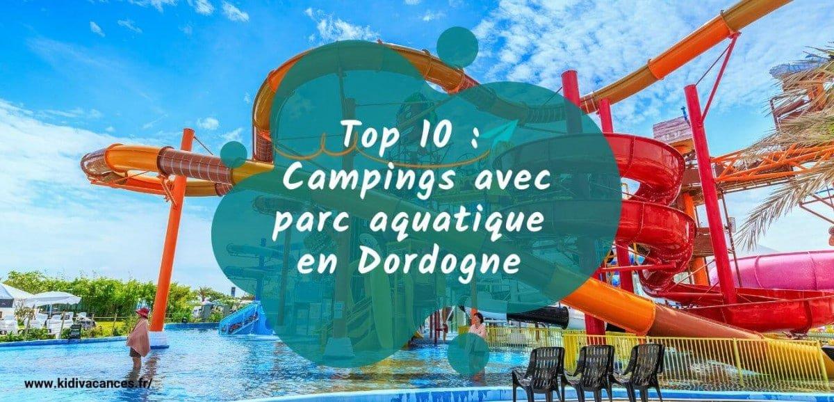 Top 10 camping en dordogne avec piscine parc aquatique - Camping dordogne avec piscine et lac ...