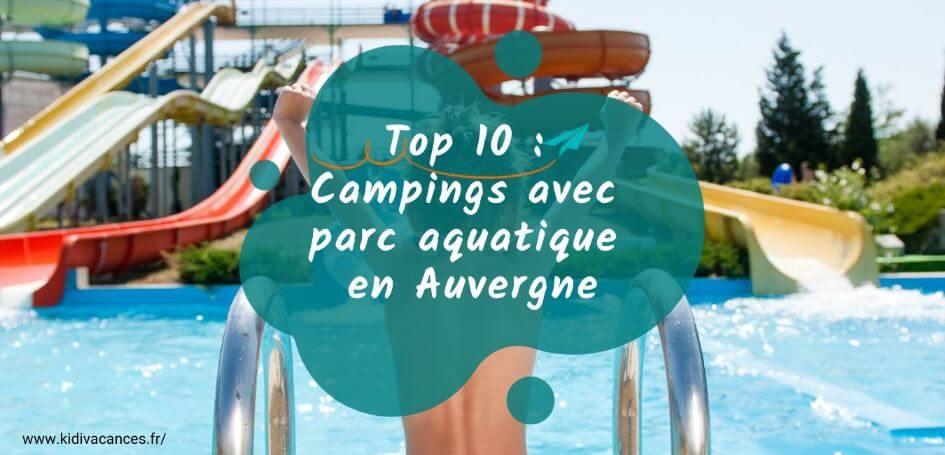 Top 10 camping en auvergne avec piscine parc aquatique - Camping en ardeche avec piscine et toboggan ...