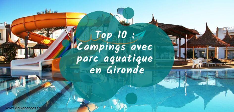 Top 10 camping en gironde avec parc aquatique piscine - Camping en ardeche avec piscine et toboggan ...
