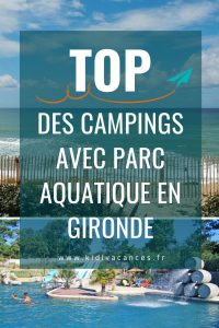 camping parc aquatique gironde