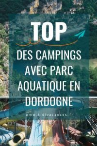top camping parc aquatique dordogne
