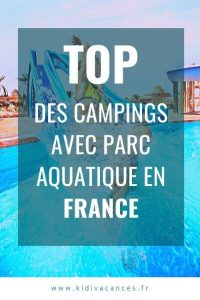 top camping parc aquatique france