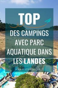 top camping parc aquatique landes